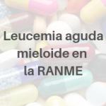 Leucemia aguda mieloide en la RANME