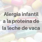 Alergia infantil a la proteína de la leche de vaca